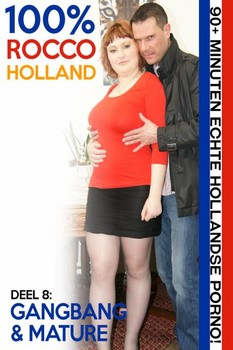 100% Rocco Holland Deel 8 – Gangbang & Mature