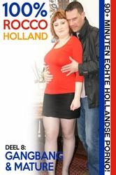 z04kk8fkolyi - 100% Rocco Holland Deel 8 - Gangbang & Mature
