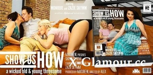 Monique EU 49, Zazie Skymm 25 - This Hot Young Couple Gets Freaky Sexlessons From Milf Monique