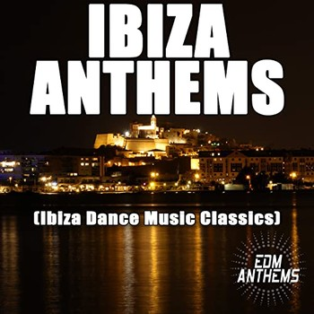 Ibiza Anthems (Ibiza Dance Music Classics) (2020) Full Albüm İndir