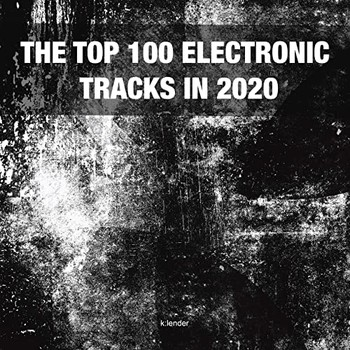The Top 100 Electronic Tracks in 2020 (2020) Full Albüm İndir