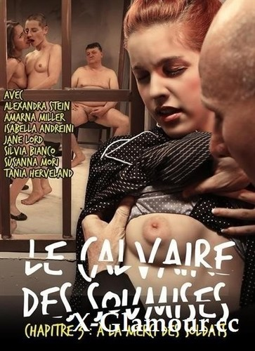 Alexandra Stein, Amarna Miller, Jane Lord, Silvia Bianco, Luca Ferrero - Le Calvaire Des Soumises 3 (HD)