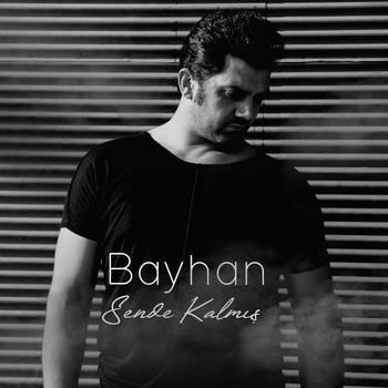 Bayhan - Sende Kalmış (2020) Maxi Single Albüm İndir