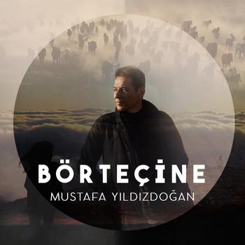 Mustafa Yıldızdoğan - Börteçine (2021) Single Albüm İndir