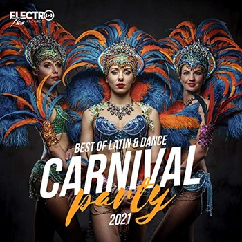 Carnival Party 2021 (Best of Latin & Dance) (2021) Full Albüm İndir